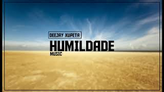 Dj Xupeta - Só na Humildade Official 2017