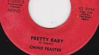 pretty baby Chino Feaster