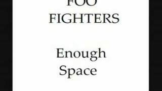 Foo Fighters, Enough Space
