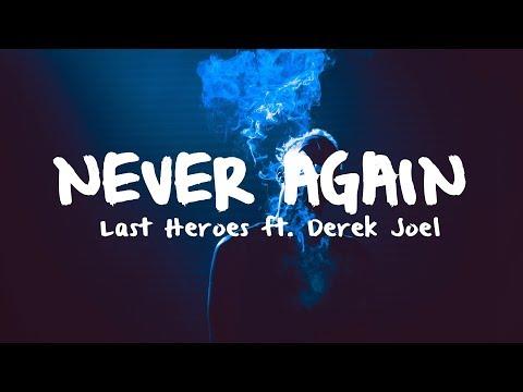 Last Heroes - Never Again (ft. Derek Joel)