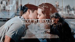 ► zach&hannah; give me love