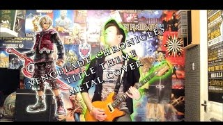 XENOBLADE CHRONICLES TITLE THEME METAL COVER - The CloudRunner