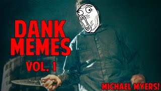 MICHAEL MYERS! | Dank Meme Collection: Vol. 1 | Funny Moments