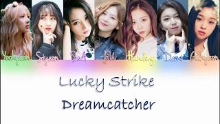 Dreamcatcher(드림캐쳐) Lucky Strike (Cover) Legendado em PT-BR [ENG-PT-BR] Color Coded Lyrics