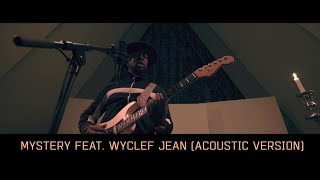 K-391 - Mystery feat. Wyclef Jean (Acoustic version)