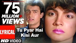 Tu Pyar Hai Kisi Aur Ka Full Song with Lyrics | Dil Hai Ki Manta Nahin | Aamir Khan, Pooja Bhatt width=