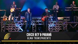 Chico Rey e Paraná - Alma Transparente (Ao Vivo Vol. 1) - Oficial