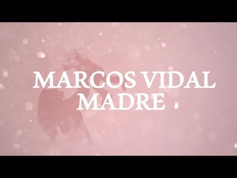 Madre de Marcos Vidal Letra y Video