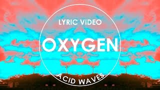 Acid Waves - Oxygen (Lyric Video)
