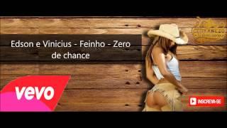 Edson e Vinicius - Feinho - Zero de chance