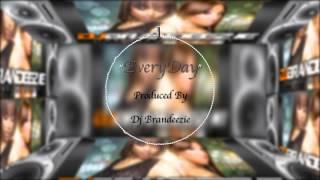EveryDay(Produced By Dj Brandeezie)