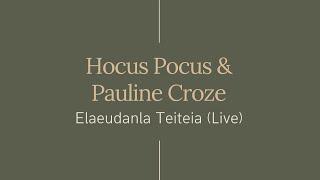 Hocus Pocus & Pauline Croze - Elaeudanla Teiteia (Live)