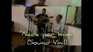Nada por Mim (Renato Russo & Herbert Vianna) by Sound Vinil