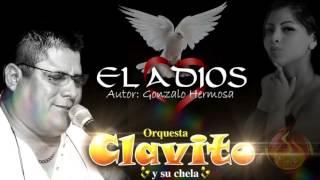 EL ADIOS - CLAVITO Y SU CHELA ( PRIMICIA 2017 )