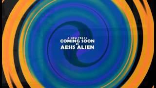 Aesis Alien - Progressive Psy Trance Demo Track - Spring 2016