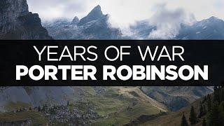 [LYRICS]  Porter Robinson - Years of War (ft. Breanne Düren and Sean Caskey)