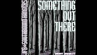 JFB & Southbound Hangers - Something Out There