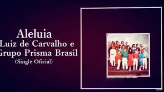 Luiz de Carvalho e Prisma Brasil - Aleluia (Cd Livrará) Bompastor 1990