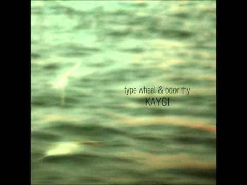 Type Wheel & Odor Thy - Kaygı