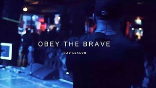 """Obey The Brave - """"Mad Season"""""""