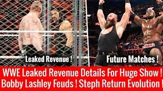 LEAKED WWE Revenue ! Steph Huge Returns ! Bobby Lashley Future Feuds !