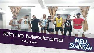 Ritmo mexicano - MC GW - Coreografia - Meu Swingão.