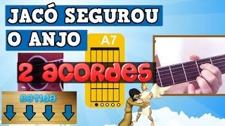 JACÓ SEGUROU O ANJO (AULA DE VIOLÃO GOSPEL) 2 ACORDES BAIXE CIFRA