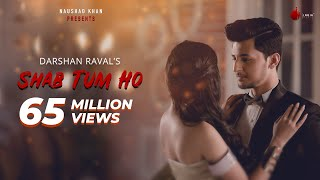 Shab Tum Ho - Latest Hit Song 2018 | Darshan Raval | Sayeed Quadri | Indie Music Label | Sony Music