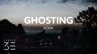 Koda - Ghosting (Lyrics)