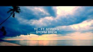 TC Ft. Stylo G - Storm Brew Clip