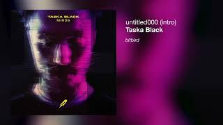 Taska Black - untitled000 (intro)