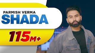 Shada (Full Video) | Parmish Verma | Desi Crew | Latest Punjabi Song 2018 width=