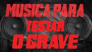 Musica para Testar os Graves - Deixa os garoto Brincar 2014