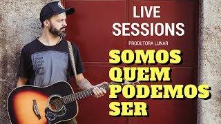 Somos Quem Podemos Ser - Humberto Gessinger (Live Sessions -  Cover)
