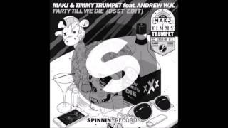 MAKJ & Timmy Trumpet Feat. Andrew W.K. - Party Till We Die (DSST Edit)