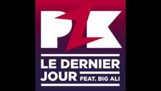 PZK Feat. BIG ALI - Le Dernier Jour (Canadian mix)