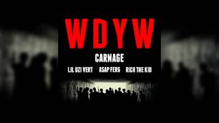 Carnage feat. Lil Uzi Vert, A$AP Ferg & Rich The Kid - WDYW (Cover Art)