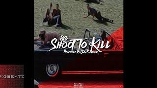 RG - Shoot To Kill [Prod. By Jay GP Bangz] [New 2016]