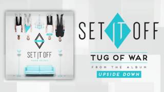 Set It Off - Tug of War