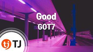 [TJ노래방] Good - GOT7 (Good - GOT7) / TJ Karaoke