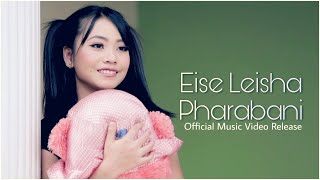 Eise Leisha Pharabani || J.B & Riya Yanglem || Manteshori  || Official Music Video Release 2018 width=