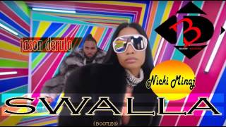 Jason Derulo - Swalla (feat. Nicki Minaj & Ty Dolla $ign)  (danny baldiris  bootleg)
