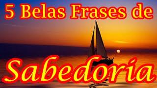 5 BELAS FRASES DE SABEDORIA - Com Áudio e Legenda