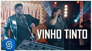 César Menotti & Fabiano - Vinho Tinto (Não Importa o Lugar) [Vídeo Oficial]