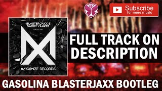 Gasolina (Blasterjaxx Bootleg) Tomorrowland 2016