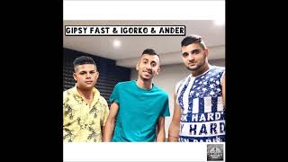Gipsy Fast & Igorko & Ander - Užar tu lasko