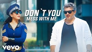 Vedalam - Don't You Mess With Me Video | Ajith Kumar | Anirudh Ravichander width=