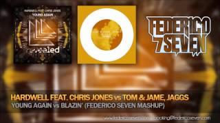 Hardwell feat. Chris Jones vs Tom & Jame, Jaggs - Young Again vs Blazin' (Federico Seven Mashup)