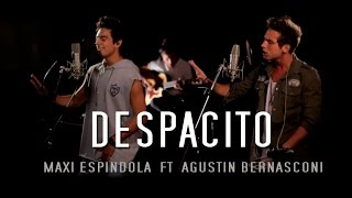 Maxi Espindola - Despacito ft. Agustín Bernasconi (Live Session)