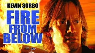 Fire From Below (Full Movie) Kevin Sorbo